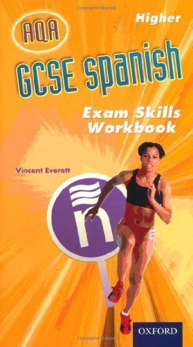 GCSE Spanish AQA Higher Exam Skills Workbook Pack by Everett, Vincent published by OUP Oxford (2010)