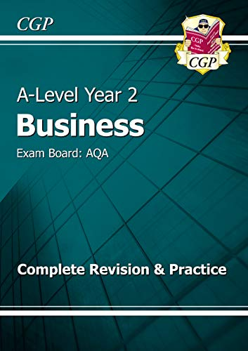 A-Level Business: AQA Year 2 Complete Revision & Practice (CGP A-Level Business)