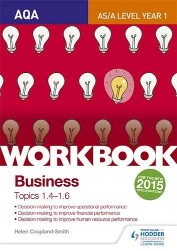AQA A-level Business Workbook 2: Topics 1.4-1.6 (Aqa Business for a Level)