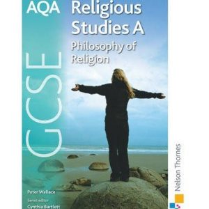 [(AQA GCSE Religious Studies A - Philosophy of Religion)] [ By (author) Peter John Wallace, Edited by Cynthia Bartlett ] [October, 2009]
