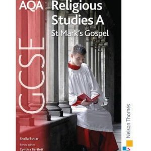 [( AQA GCSE Religious Studies A - St Mark's Gospel )] [by: Sheila Butler] [Oct-2009]