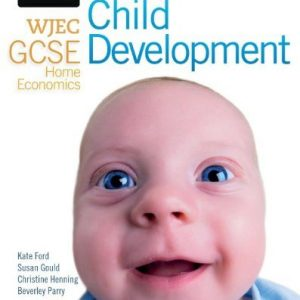 [(WJEC GCSE Home Economics - Child Development Student Book )] [Author: Kate Ford] [Sep-2013]