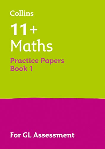 11+ Maths Practice Test Papers - Multiple-Choice: for the GL Assessment Tests (Letts 11+ Success) (Collins 11+ Practice)