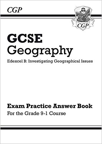 Grade 9-1 GCSE Geography Edexcel B: Investigating Geographical Issues - Answers (for Workbook) (CGP GCSE Geography 9-1 Revision)
