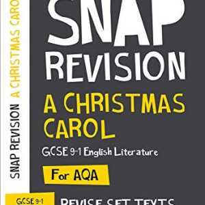 A Christmas Carol: AQA GCSE 9-1 English Literature Text Guide: For the 2020 Autumn & 2021 Summer Exams (Collins GCSE Grade 9-1 SNAP Revision)