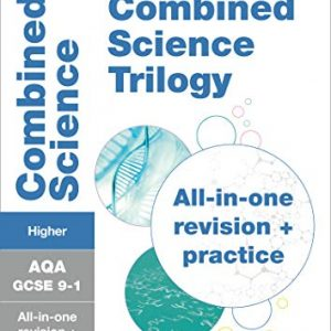 AQA GCSE 9-1 Combined Science Higher All-in-One Complete Revision and Practice: For the 2020 Autumn & 2021 Summer Exams (Collins GCSE Grade 9-1 Revision)