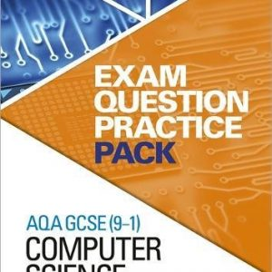 AQA GCSE (9-1) Computer Science: Exam Question Practice Pack (Aqa Gcse 9-1 Exam Pract Pack)