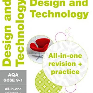 AQA GCSE 9-1 Design & Technology All-in-One Complete Revision and Practice: For the 2020 Autumn & 2021 Summer Exams (Collins GCSE Grade 9-1 Revision)