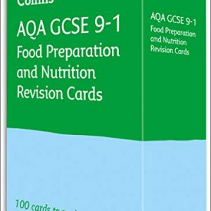 AQA GCSE 9-1 Food Preparation & Nutrition Revision Cards: For the 2020 Autumn & 2021 Summer Exams (Collins GCSE Grade 9-1 Revision)