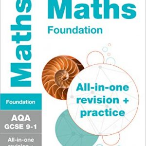 AQA GCSE 9-1 Maths Foundation All-in-One Complete Revision and Practice: For the 2020 Autumn & 2021 Summer Exams (Collins GCSE Grade 9-1 Revision)