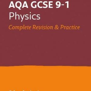 AQA GCSE 9-1 Physics All-in-One Complete Revision and Practice: For the 2020 Autumn & 2021 Summer Exams (Collins GCSE Grade 9-1 Revision)