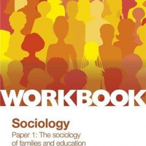 AQA GCSE (9-1) Sociology Workbook Paper 1: The sociology of families and education (Aqa Gcse 9-1 Sociology Workbk)
