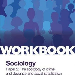 AQA GCSE (9-1) Sociology Workbook Paper 2: The sociology of crime and deviance and social stratification (Workbooks)