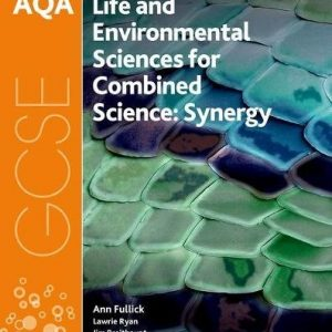 AQA GCSE Combined Science (Synergy): Life and Environmental Sciences Student Book