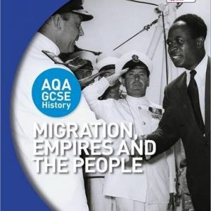 AQA GCSE History: Migration, Empires and the People