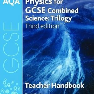 AQA GCSE Physics for Combined Science Teacher Handbook (AQA GCSE Science 3rd Edition)
