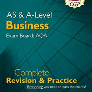 AS and A-Level Business: AQA Complete Revision & Practice (with Online Edition) (CGP A-Level Business)
