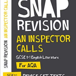 An Inspector Calls: AQA GCSE 9-1 English Literature Text Guide: For the 2020 Autumn & 2021 Summer Exams (Collins GCSE Grade 9-1 SNAP Revision)