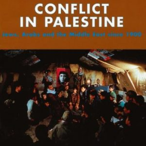 Conflict in Palestine: Jews, Arabs and the Middle East Since 1900 (LONGMAN TWENTIETH CENTURY HISTORY SERIES)