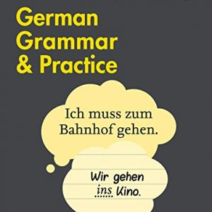 Easy Learning German Grammar and Practice: Trusted support for learning (Collins Easy Learning) (Collins Easy Learning German)