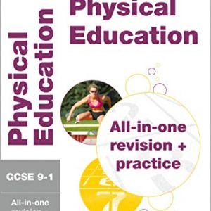 GCSE 9-1 Physical Education All-in-One Complete Revision and Practice: For the 2020 Autumn & 2021 Summer Exams (Collins GCSE Grade 9-1 Revision)