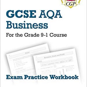 GCSE Business AQA Exam Practice Workbook - for the Grade 9-1 Course (includes Answers) (CGP GCSE Business 9-1 Revision)