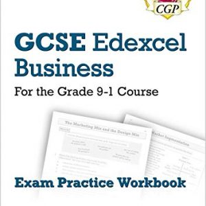 GCSE Business Edexcel Exam Practice Workbook - for the Grade 9-1 Course (includes Answers) (CGP GCSE Business 9-1 Revision)