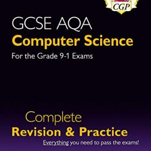 GCSE Computer Science AQA Complete Revision & Practice - for exams in 2021 (CGP GCSE Computer Science 9-1 Revision)