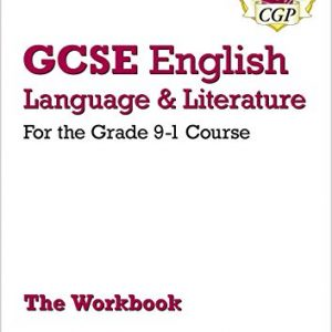 GCSE English Language and Literature Workbook - for the Grade 9-1 Courses (includes Answers) (CGP GCSE English 9-1 Revision)