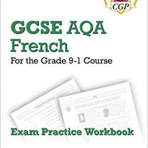 GCSE French AQA Exam Practice Workbook - for the Grade 9-1 Course (includes Answers) (CGP GCSE French 9-1 Revision)