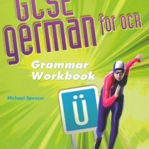 GCSE German for OCR Grammar Workbook by Spencer, Michael published by OUP Oxford (2009)