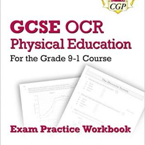 GCSE Physical Education OCR Exam Practice Workbook - for the Grade 9-1 Course (includes Answers) (CGP GCSE PE 9-1 Revision)