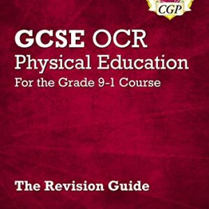GCSE Physical Education OCR Revision Guide - for the Grade 9-1 Course (CGP GCSE PE 9-1 Revision)