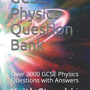 GCSE Physics Question Bank: Over 2000 GCSE Physics Questions