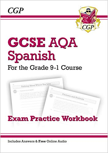 GCSE Spanish AQA Exam Practice Workbook - for the Grade 9-1 Course (includes Answers) (CGP GCSE Spanish 9-1 Revision)