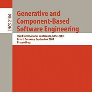 [(Generative and Component-based Software Engineering : Third International Conference, GCSE 2001, Erfurt, Germany, September 9-13, 2001 Proceedings)] [Edited by Jan Bosch] published on (September, 2001)