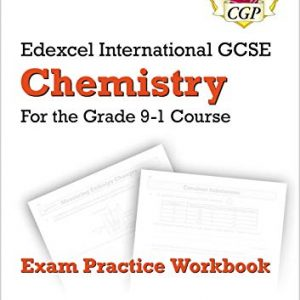 Grade 9-1 Edexcel International GCSE Chemistry: Exam Practice Workbook (includes Answers) (CGP IGCSE 9-1 Revision)