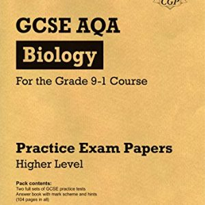 Grade 9-1 GCSE Biology AQA Practice Papers: Higher Pack 1 (CGP GCSE Biology 9-1 Revision)