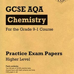 Grade 9-1 GCSE Chemistry AQA Practice Papers: Higher Pack 1 (CGP GCSE Chemistry 9-1 Revision)