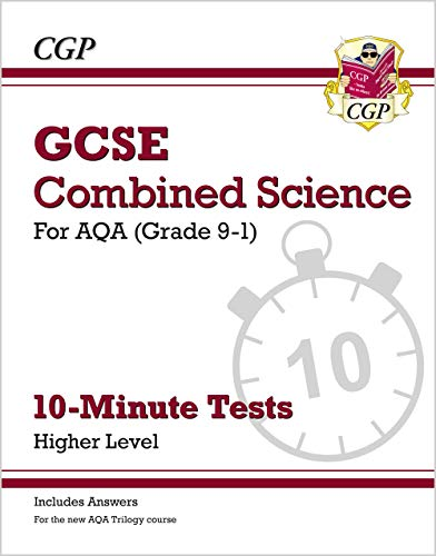 Grade 9-1 GCSE Combined Science: AQA 10-Minute Tests (with answers) - Higher (CGP GCSE Combined Science 9-1 Revision)