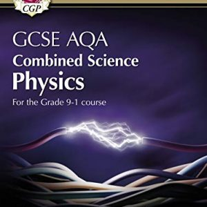 Grade 9-1 GCSE Combined Science for AQA Physics Student Book with Online Edition (CGP GCSE Combined Science 9-1 Revision)