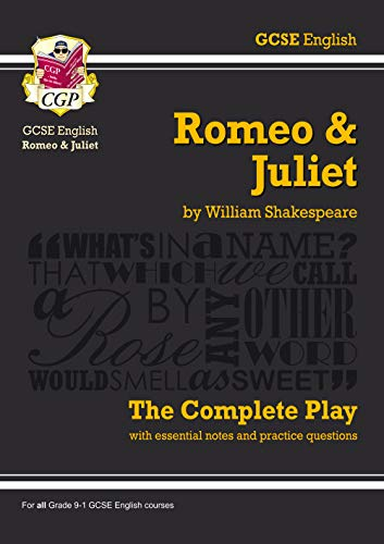 Grade 9-1 GCSE English Romeo and Juliet - The Complete Play (CGP GCSE English 9-1 Revision)