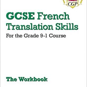 Grade 9-1 GCSE French Translation Skills Workbook (includes Answers) (CGP GCSE French 9-1 Revision)