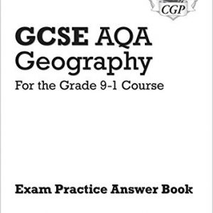 Grade 9-1 GCSE Geography AQA Answers (for Workbook) (CGP GCSE Geography 9-1 Revision)