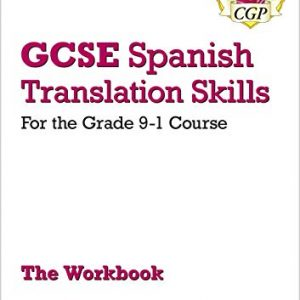 Grade 9-1 GCSE Spanish Translation Skills Workbook (includes Answers) (CGP GCSE Spanish 9-1 Revision)