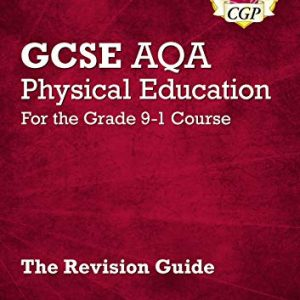 New GCSE Physical Education AQA Revision Guide - for the Grade 9-1 Course (CGP GCSE PE 9-1 Revision)