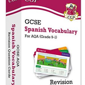 New Grade 9-1 GCSE AQA Spanish: Vocabulary Revision Question Cards (CGP GCSE Spanish 9-1 Revision)
