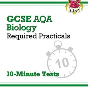 New Grade 9-1 GCSE Biology: AQA Required Practicals 10-Minute Tests (includes Answers) (CGP GCSE Biology 9-1 Revision)