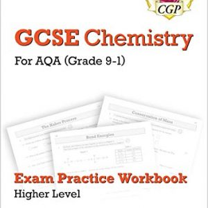 New Grade 9-1 GCSE Chemistry: AQA Exam Practice Workbook (with answers) - Higher (CGP GCSE Chemistry 9-1 Revision)