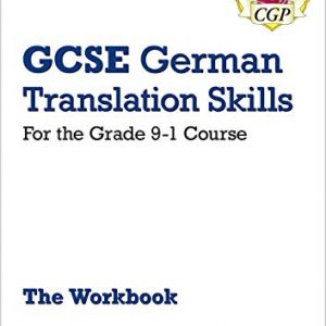 New Grade 9-1 GCSE German Translation Skills Workbook (includes Answers) (CGP GCSE German 9-1 Revision)